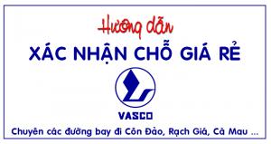 Hướng dẫn xác nhận chỗ giá rẻ trên Vasco