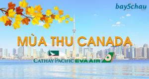 Còn vé đi Canada tháng 8,9 giá tốt