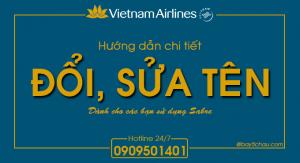 Bảo vệ: Hướng dẫn chi tiết đổi, sửa tên trên Vietnam Airlines