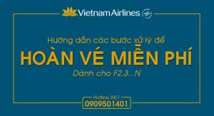 Hoàn vé miễn phí Vietnam Airlines – hướng dẫn chi tiết