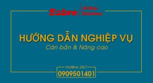 Sabre : Hướng dẫn nghiệp vụ – Căn bản & Nâng cao