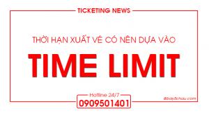 Thời hạn xuất vé có nên dựa vào timelimit