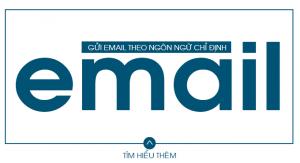 Gửi Email theo ngôn ngữ chỉ định