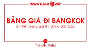 Bảng giá đi Bangkok trên Thai Lion Air