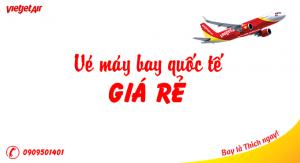 Vé máy bay quốc tế giá rẻ Vietjet Air