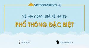 Vé máy bay giá rẻ hạng Phổ Thông Đặc Biệt
