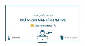 Bảo vệ: Hướng dẫn chi tiết xuất-void nhanh trên màn hình Native