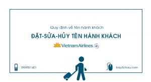 Quy định về tên hành khách : Đặt-Sửa-Hủy