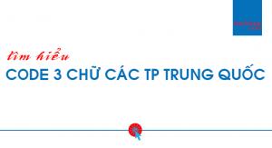 Code 3 chữ các thành phố Trung Quốc