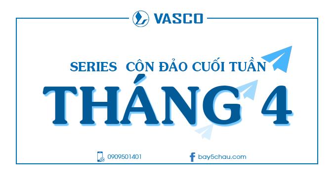Vasco-Con-Dao-cuoi-tuan-thang-4-2018