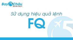 Sabre : Sử dụng hiệu quả lệnh FQ