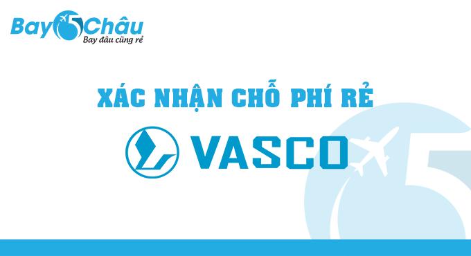 Xác nhận chỗ giá rẻ trên Vasco
