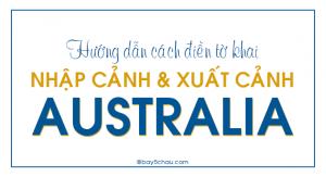 Hướng dẫn điền tờ khai nhập cảnh, xuất cảnh Úc