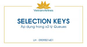 Bảo vệ: Selection Keys trong xử lý Queues