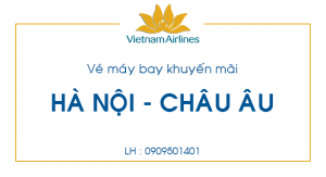 Vé máy bay khuyến mãi Hà Nội – Châu Âu