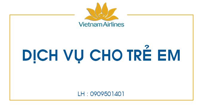 Dịch vụ cho trẻ em trên chuyến bay Vietnam Airlines