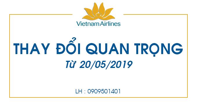 Thay đổi quan trọng của Vietnam Airlines từ 20/05/2019