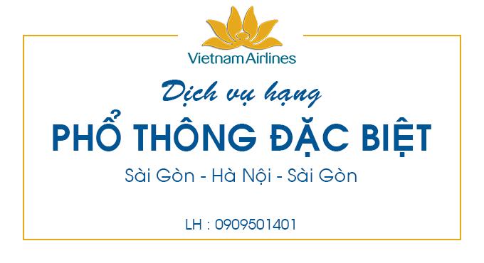 Dịch vụ hạng Phổ thông đặc biệt Sài Gòn - Hà Nội - Sài Gòn