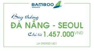Vé máy bay giá rẻ Đà Nẵng – Seoul trên Bamboo Airways