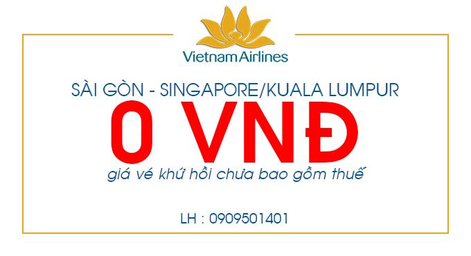 Vé 0 đồng Vietnam Airlines đi Singapore & Kuala Lumpur