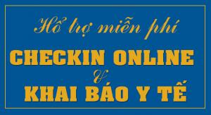 Hổ trợ Checkin Online & Khai báo Y tế